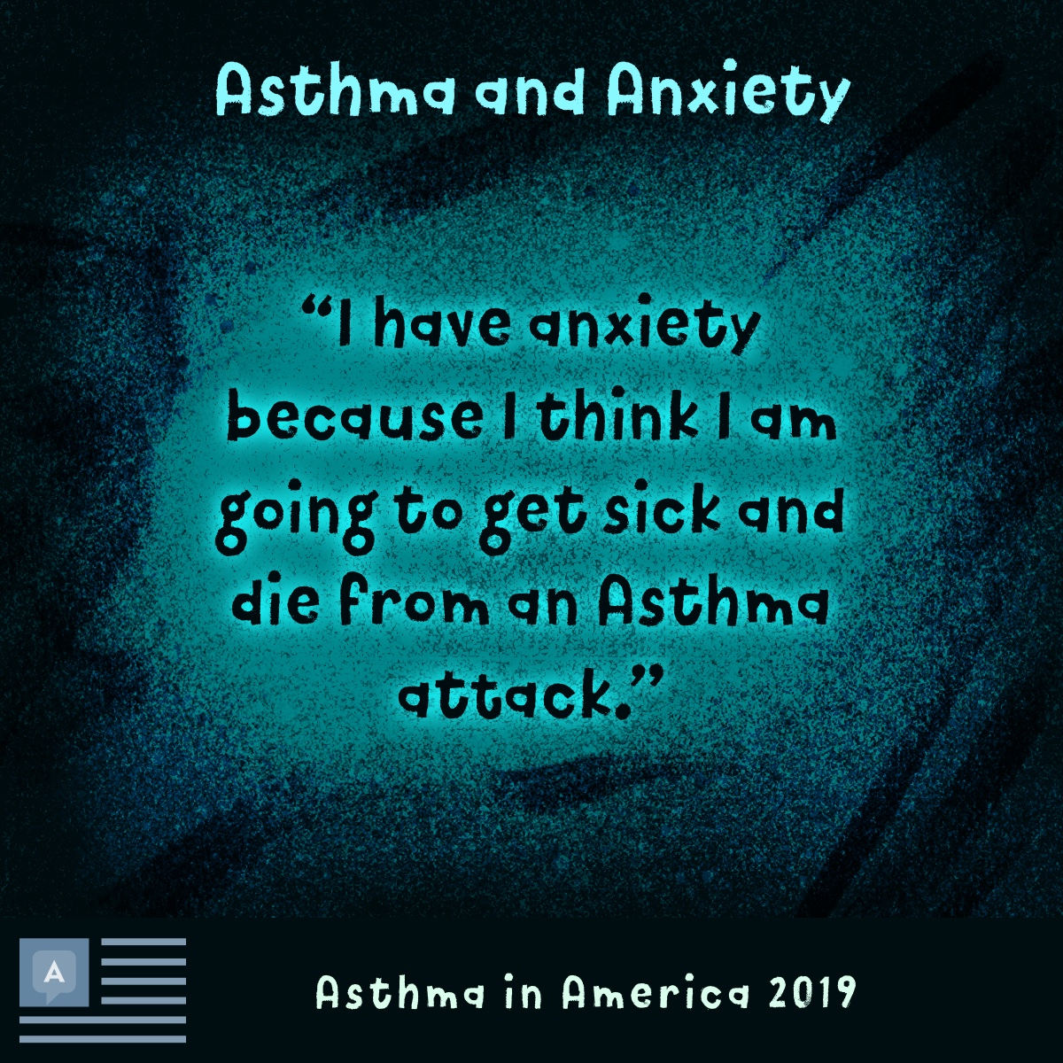 Quote I have anxiety because I think I am going to get sick and die from an asthma attack